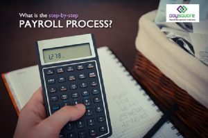 What is the Step-by- step Payroll Process